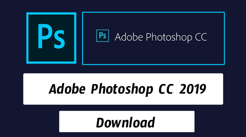 how to download photoshope cc 2019 download free crack