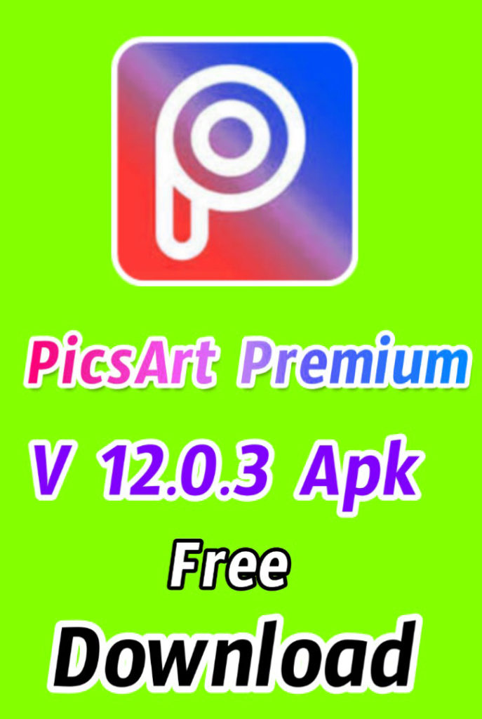 Picsart Premium 12.0.3 Mod Apk App Download